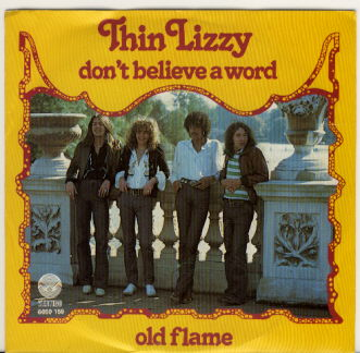 "At number 54 in BBC Radio 2's list of the 100 greatest guitar riffs is ""Don't Believe A Word"" by Thin Lizzy."