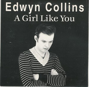 "At number 75 in BBC Radio 2's 100 greatest guitar riffs is ""A Girl Like You"" by Edwyn Collins."